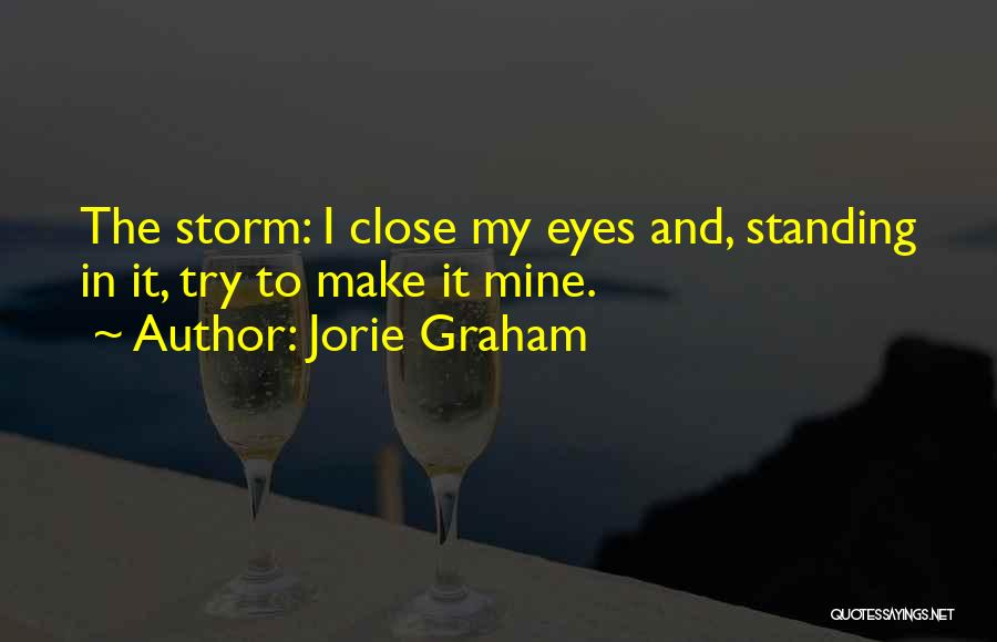 Close My Eye Quotes By Jorie Graham