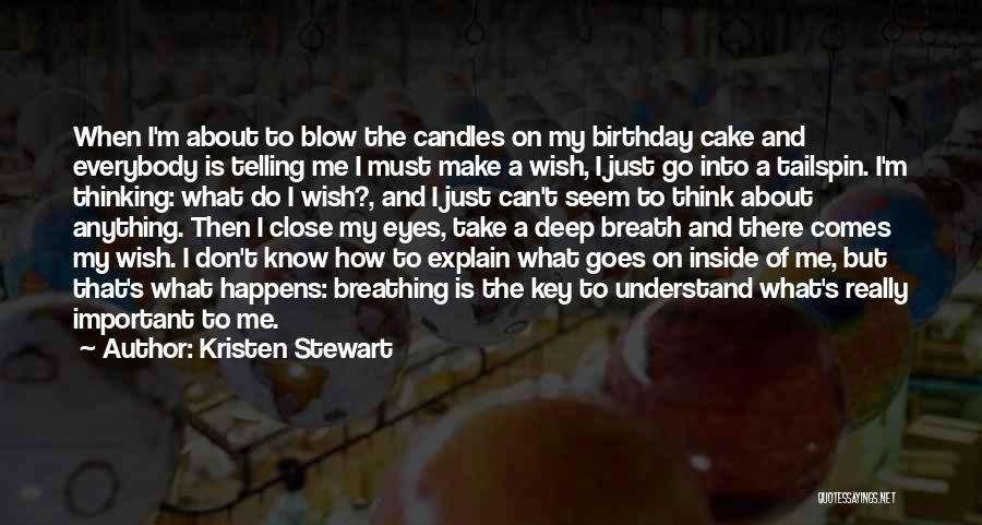 Close My Eye Quotes By Kristen Stewart