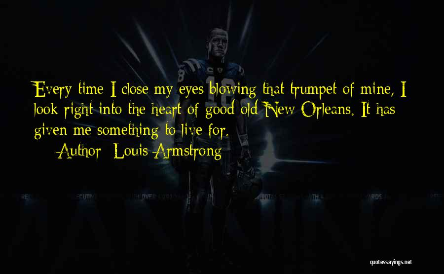 Close My Eye Quotes By Louis Armstrong