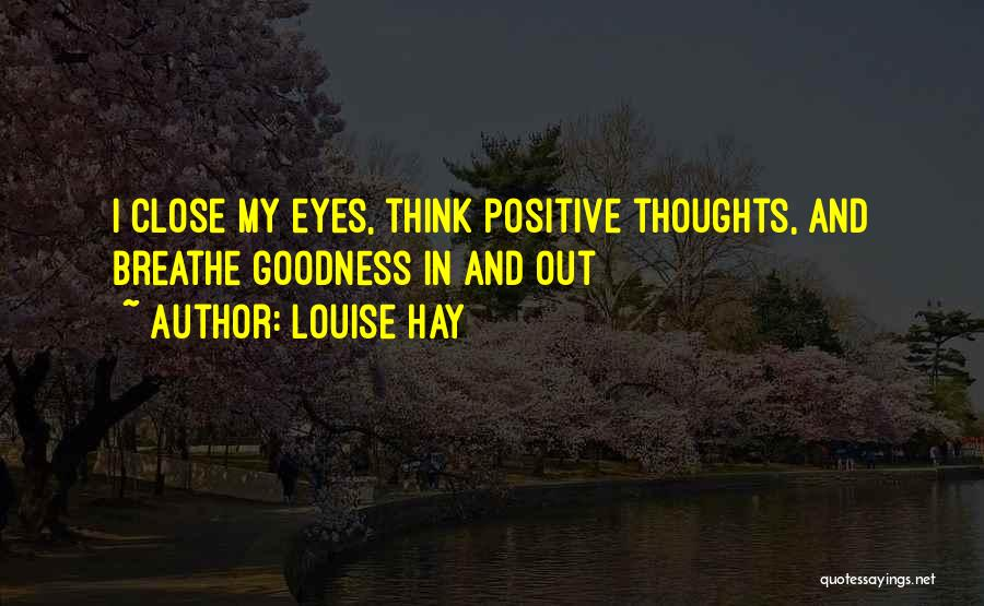 Close My Eye Quotes By Louise Hay