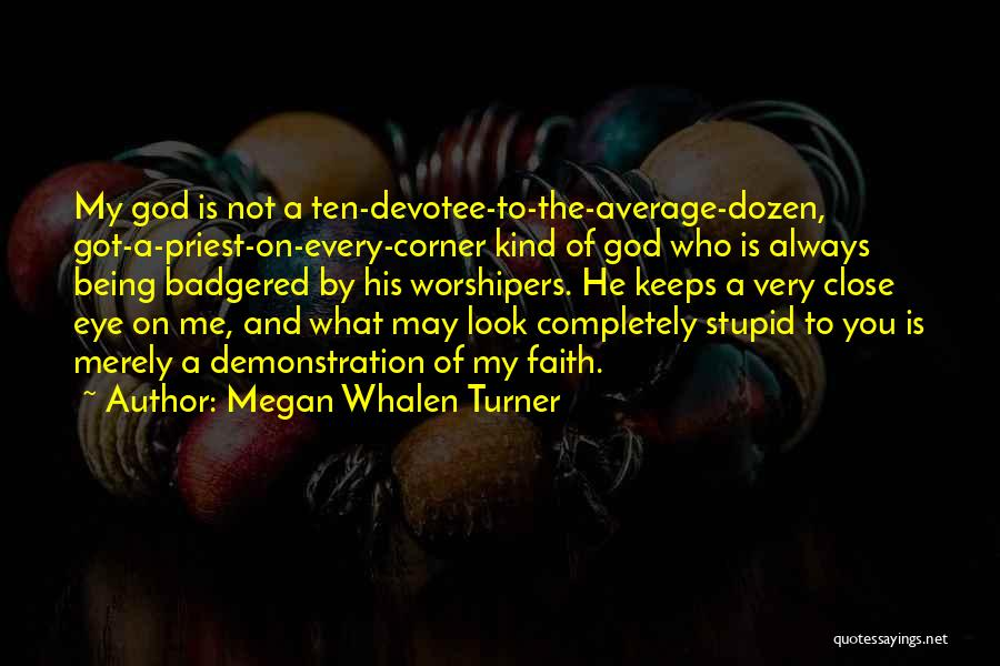 Close My Eye Quotes By Megan Whalen Turner