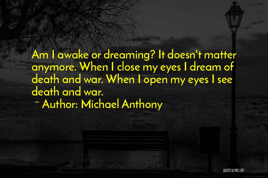 Close My Eye Quotes By Michael Anthony