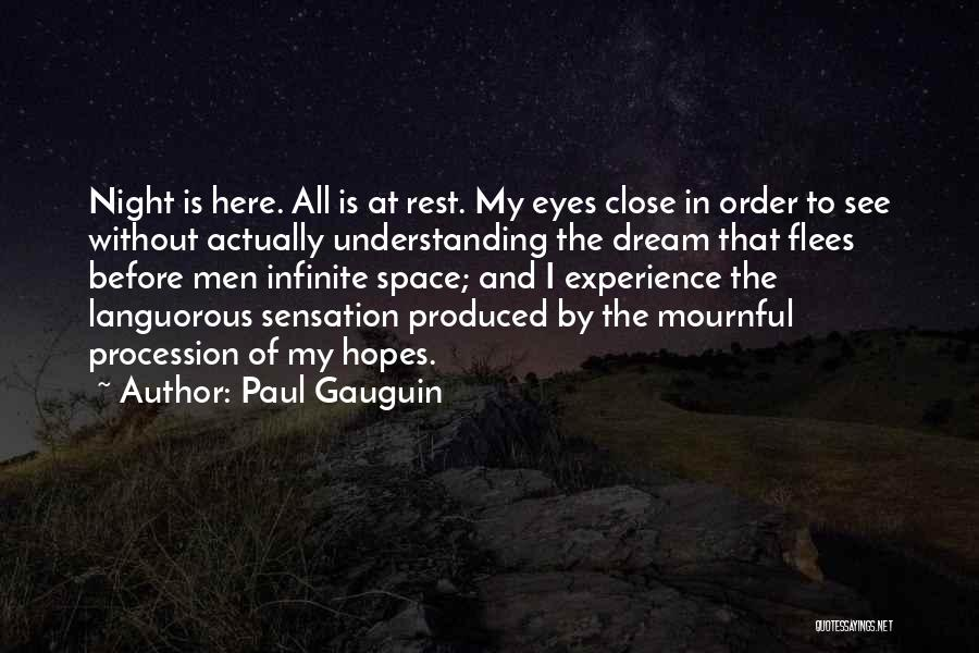 Close My Eye Quotes By Paul Gauguin