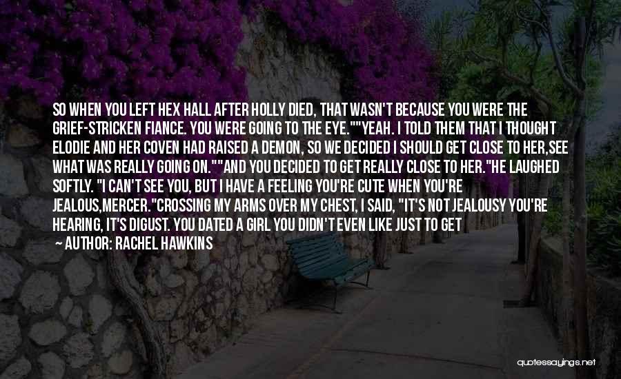 Close My Eye Quotes By Rachel Hawkins