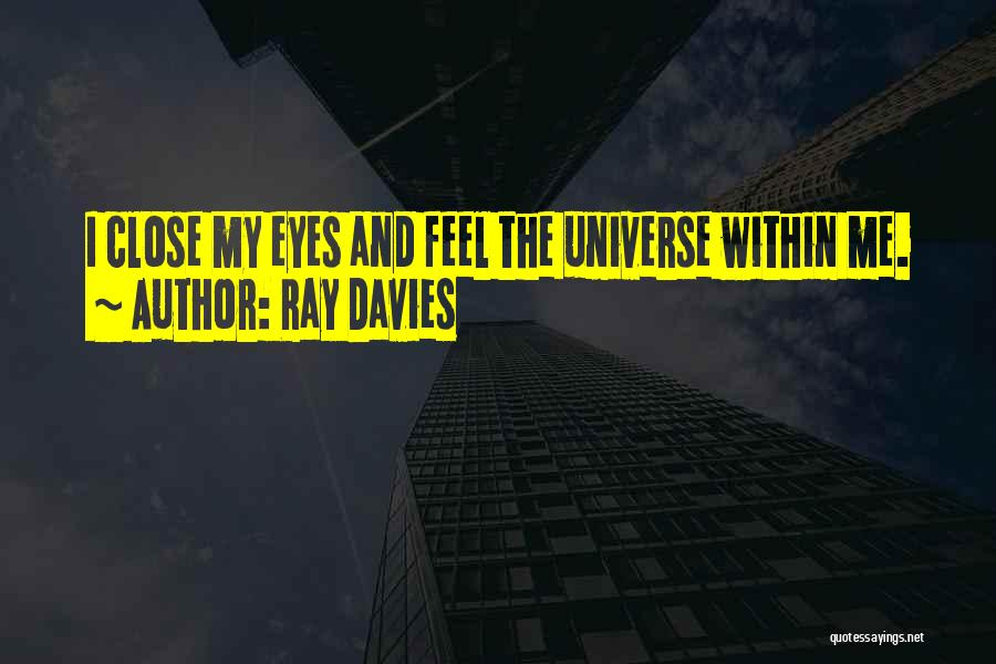 Close My Eye Quotes By Ray Davies