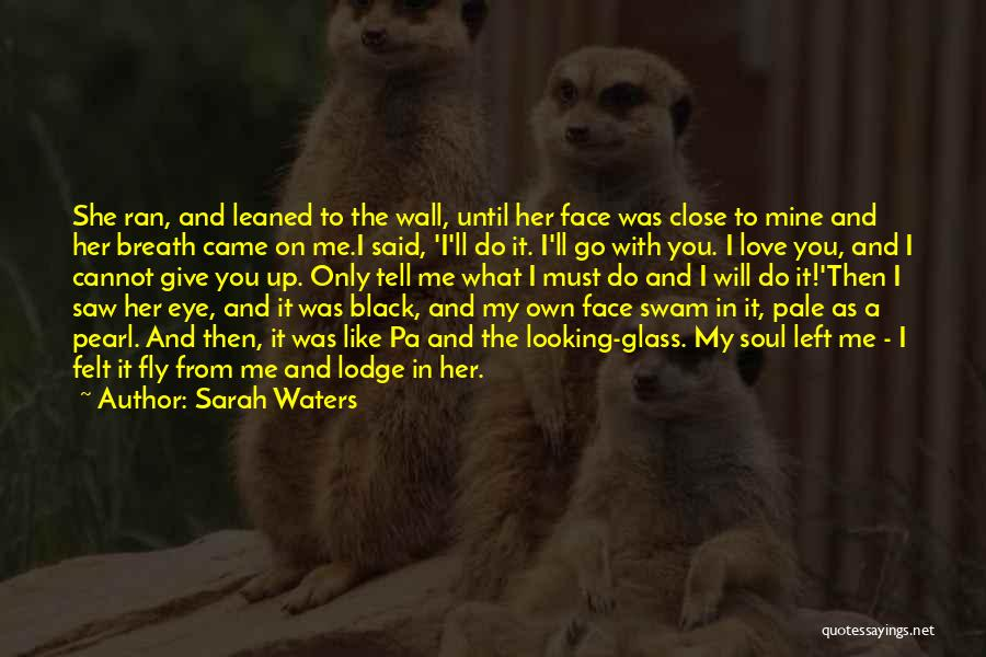 Close My Eye Quotes By Sarah Waters