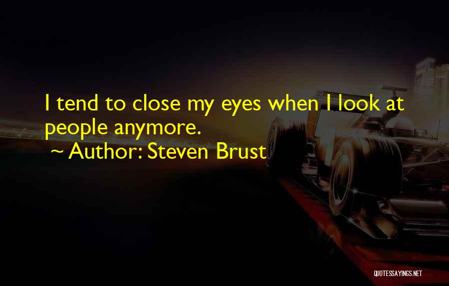 Close My Eye Quotes By Steven Brust