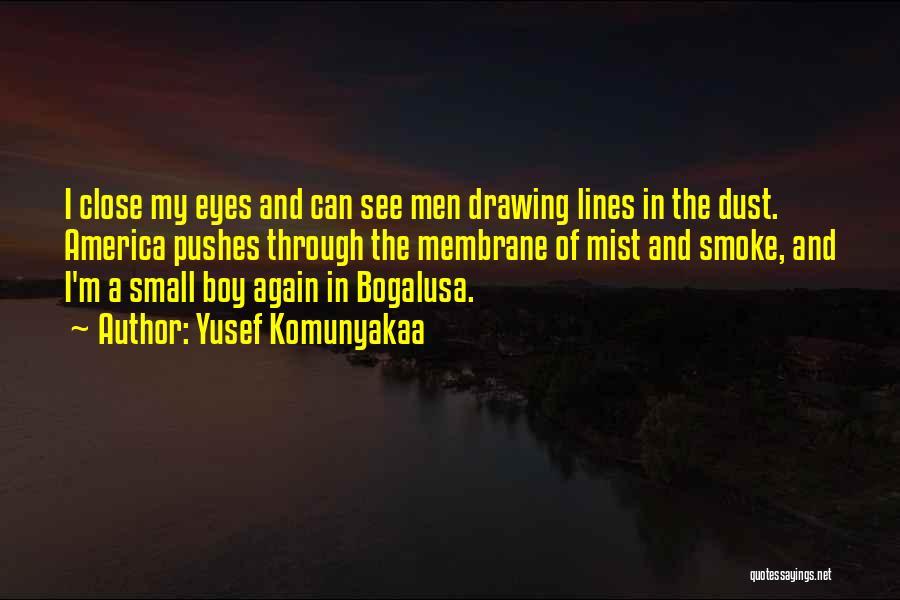 Close My Eye Quotes By Yusef Komunyakaa