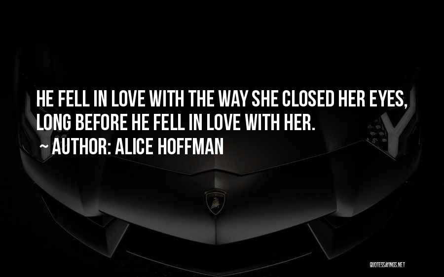 Closed Off From Love Quotes By Alice Hoffman