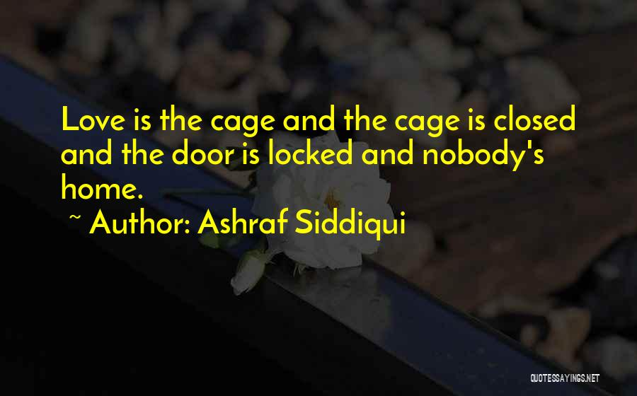 Closed Off From Love Quotes By Ashraf Siddiqui