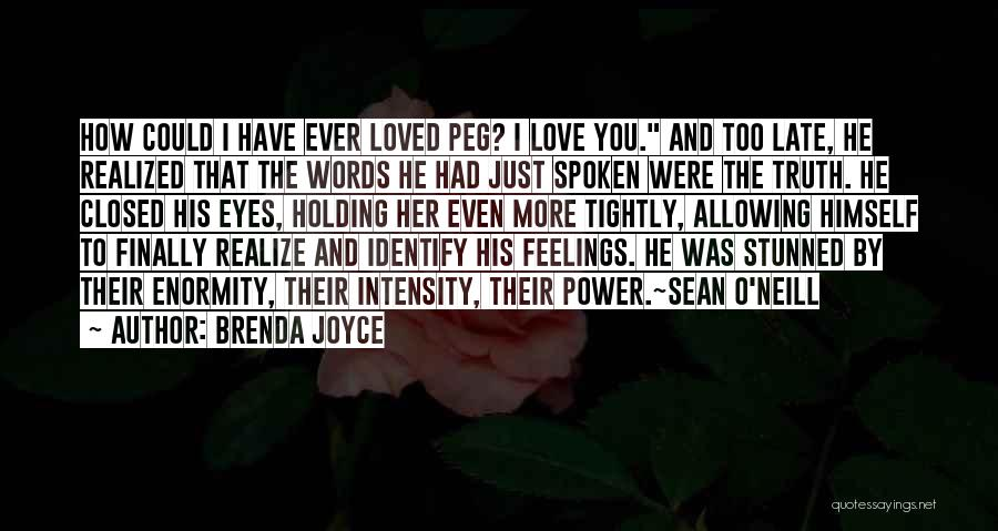 Closed Off From Love Quotes By Brenda Joyce