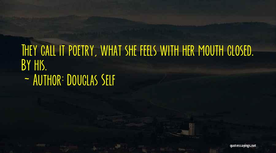Closed Off From Love Quotes By Douglas Self