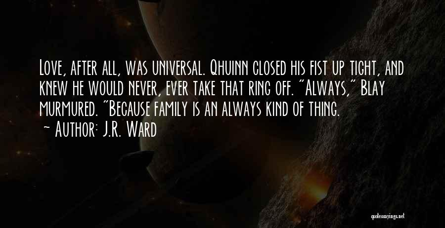 Closed Off From Love Quotes By J.R. Ward