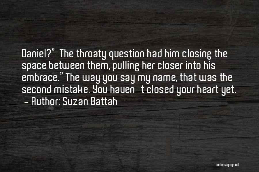 Closed Off From Love Quotes By Suzan Battah