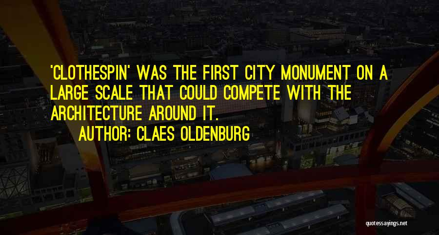 Clothespin Quotes By Claes Oldenburg