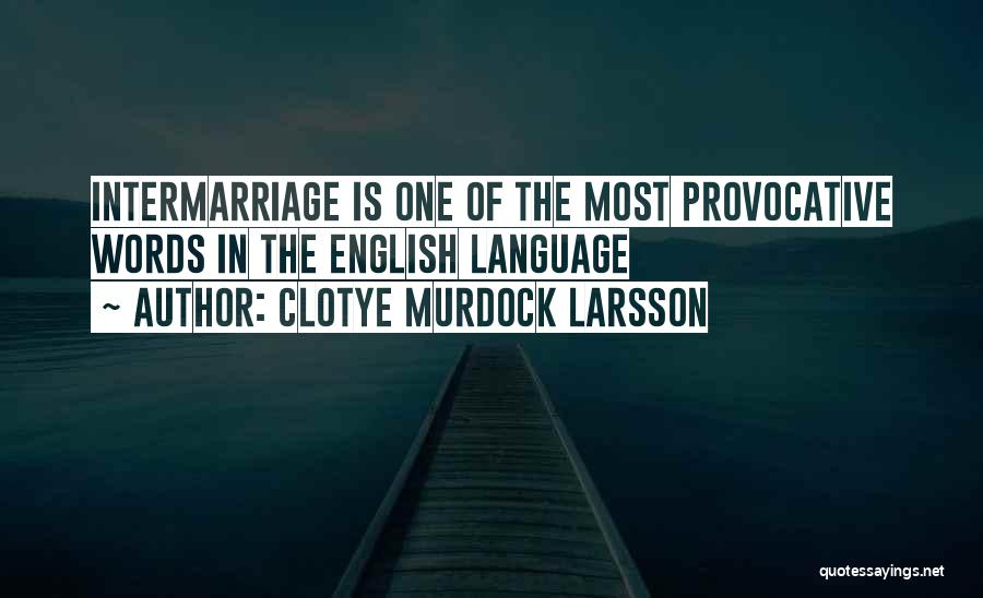Clotye Murdock Larsson Quotes 157149
