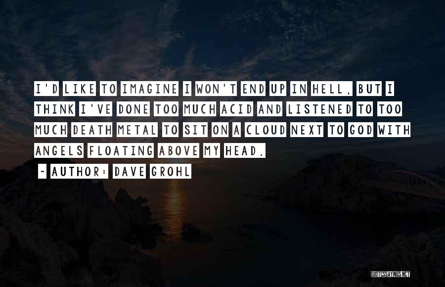 Clouds And Death Quotes By Dave Grohl