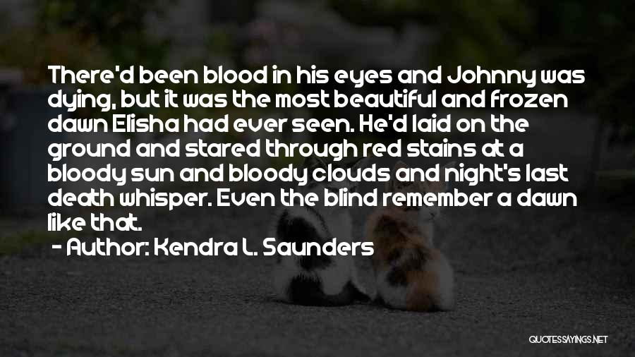 Clouds And Death Quotes By Kendra L. Saunders