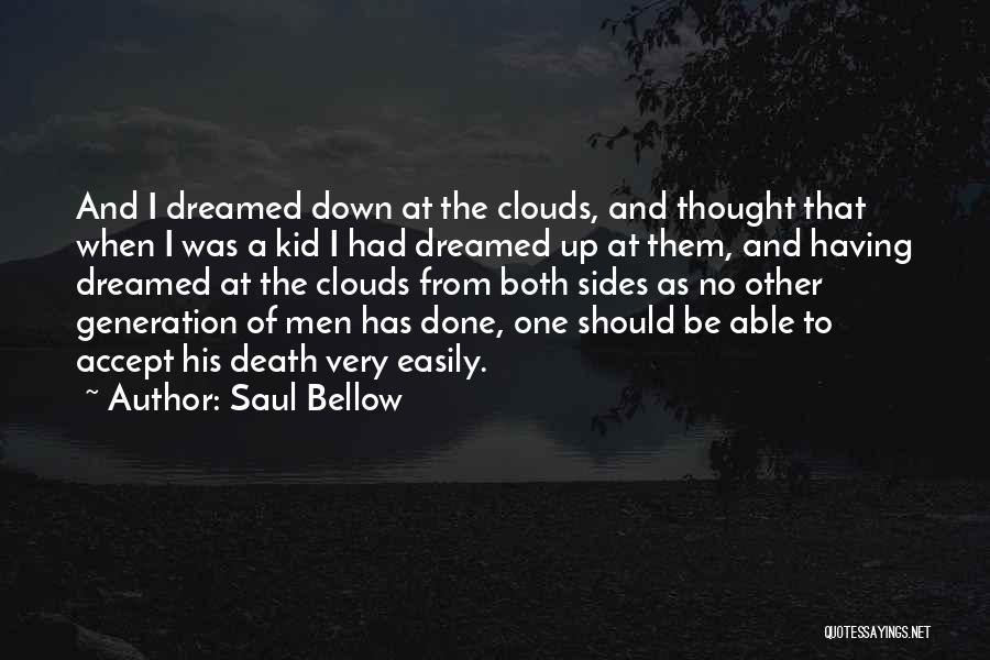 Clouds And Death Quotes By Saul Bellow