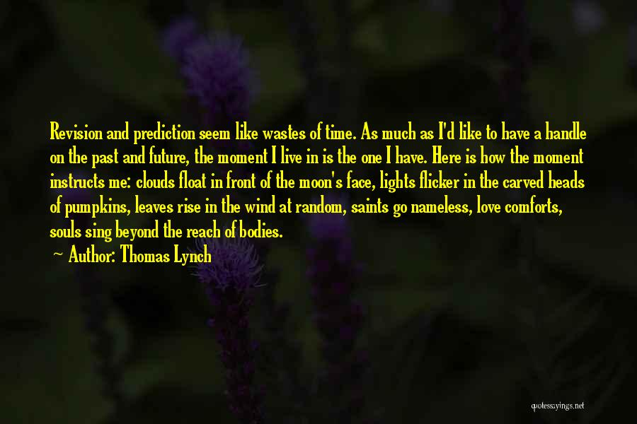 Clouds And Death Quotes By Thomas Lynch