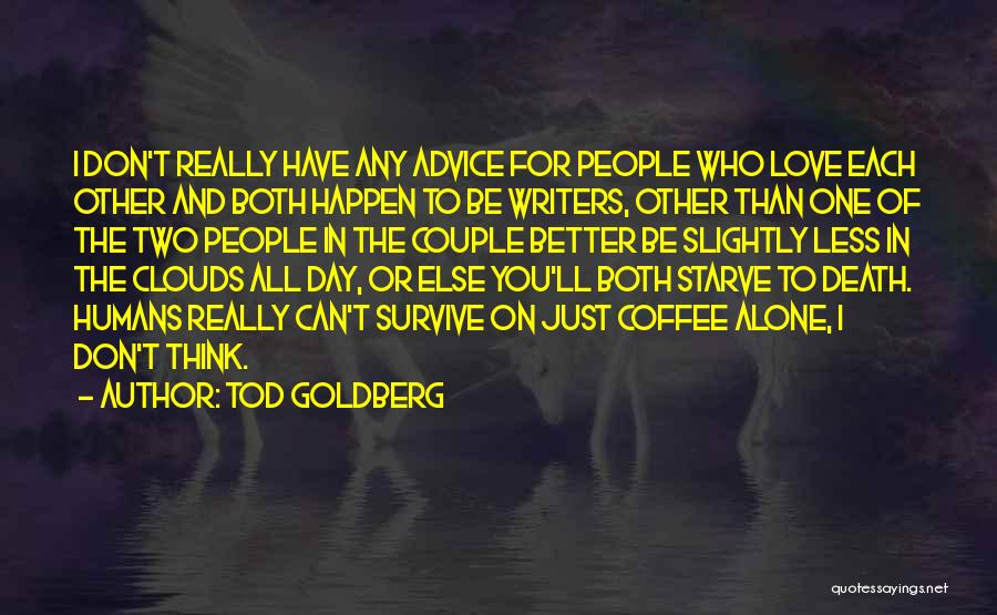 Clouds And Death Quotes By Tod Goldberg