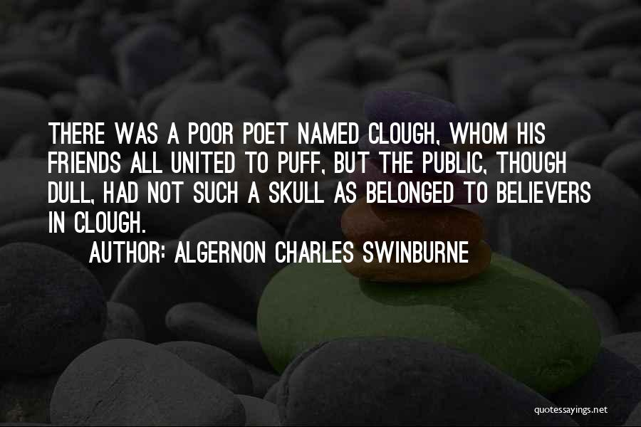 Clough Quotes By Algernon Charles Swinburne
