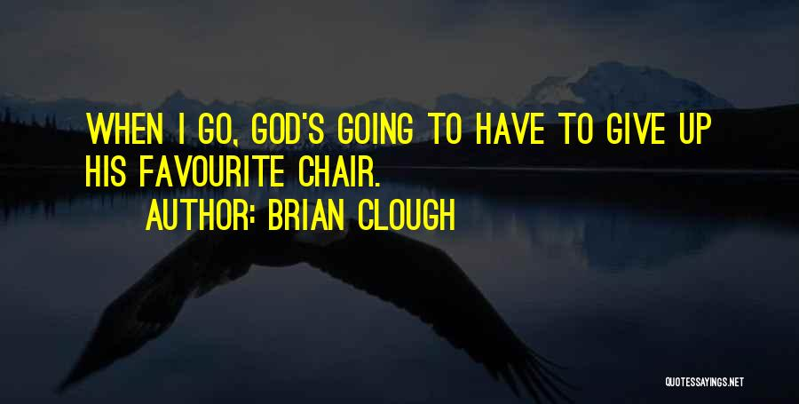 Clough Quotes By Brian Clough