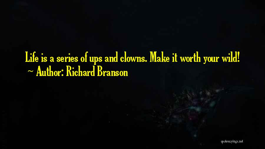 Clowns Life Quotes By Richard Branson