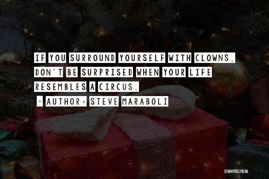Clowns Life Quotes By Steve Maraboli