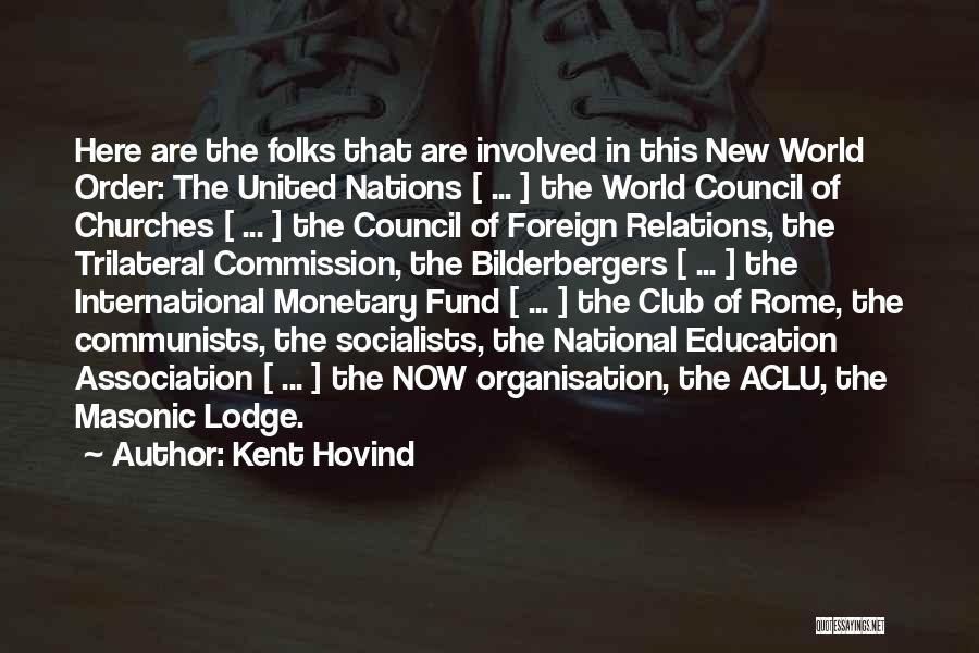 Club Of Rome Quotes By Kent Hovind