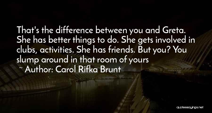 Clubs And Activities Quotes By Carol Rifka Brunt