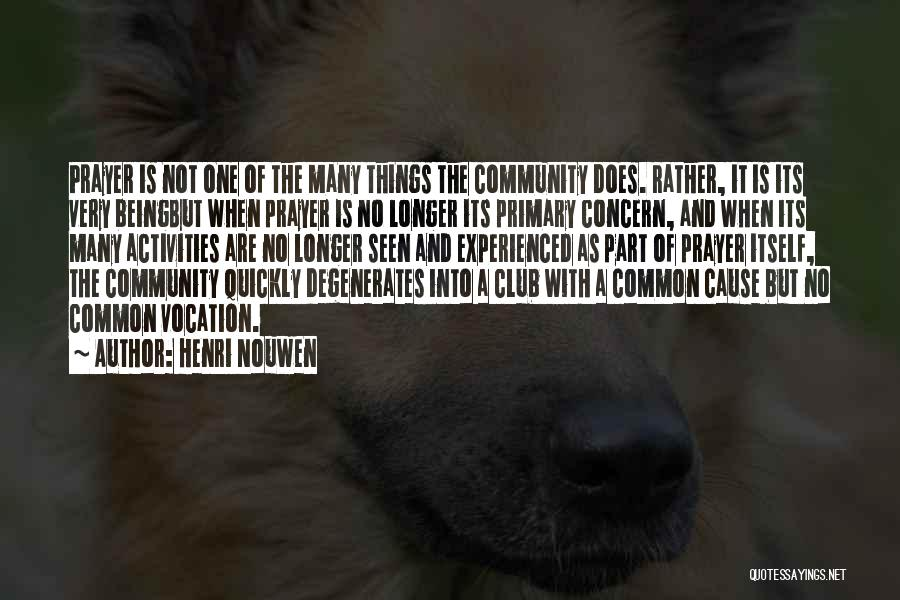 Clubs And Activities Quotes By Henri Nouwen