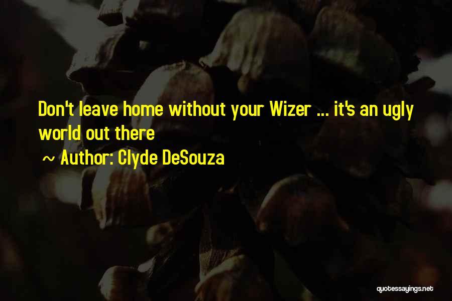 Clyde DeSouza Quotes 1673639