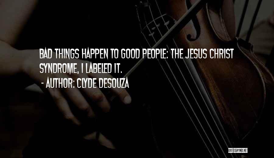 Clyde DeSouza Quotes 1712092
