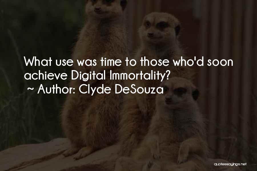 Clyde DeSouza Quotes 856390