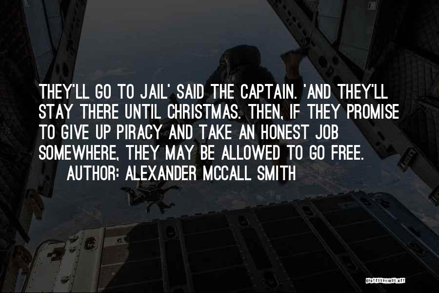 Co Captain Quotes By Alexander McCall Smith