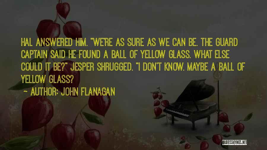 Co Captain Quotes By John Flanagan