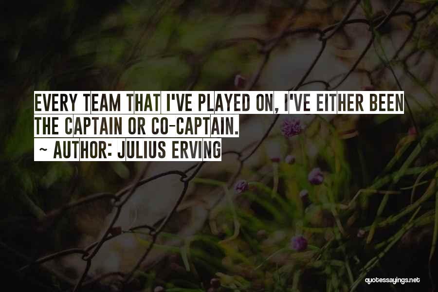 Co Captain Quotes By Julius Erving