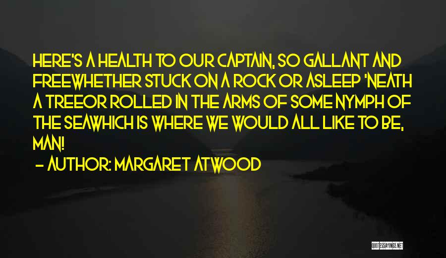 Co Captain Quotes By Margaret Atwood