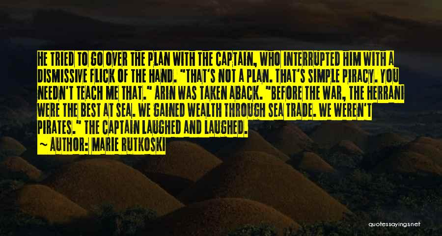 Co Captain Quotes By Marie Rutkoski