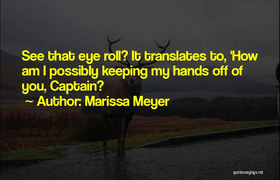 Co Captain Quotes By Marissa Meyer