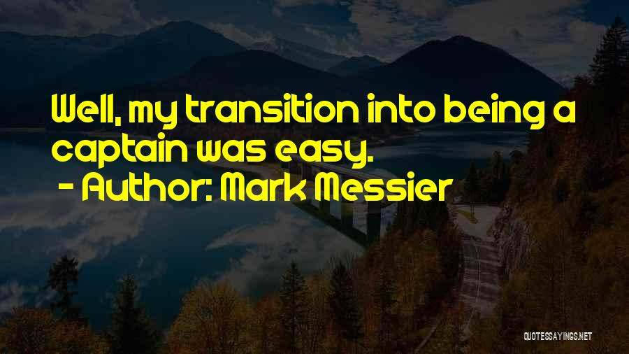 Co Captain Quotes By Mark Messier