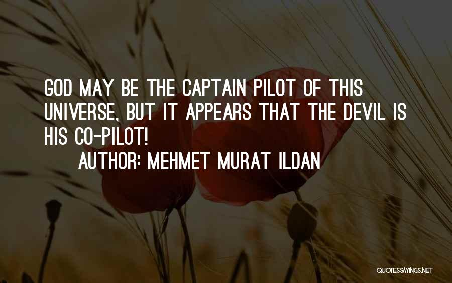 Co Captain Quotes By Mehmet Murat Ildan