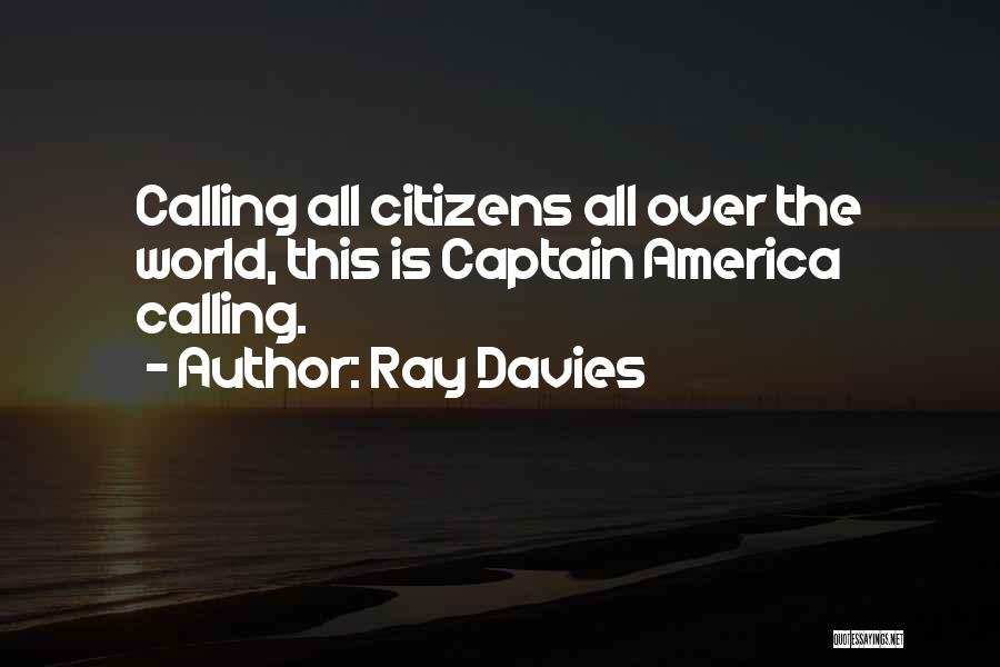 Co Captain Quotes By Ray Davies