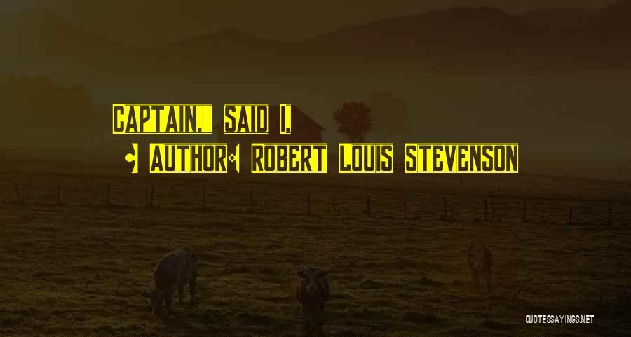 Co Captain Quotes By Robert Louis Stevenson