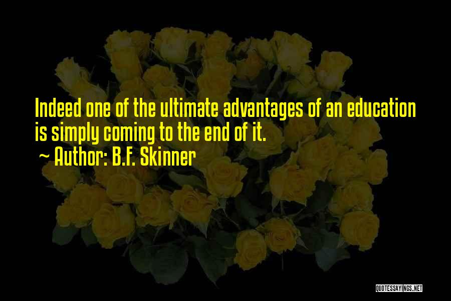Co Education Advantages Quotes By B.F. Skinner