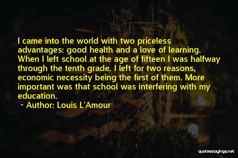 Co Education Advantages Quotes By Louis L'Amour