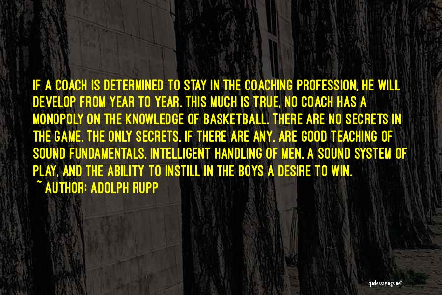 Coach K Basketball Quotes By Adolph Rupp