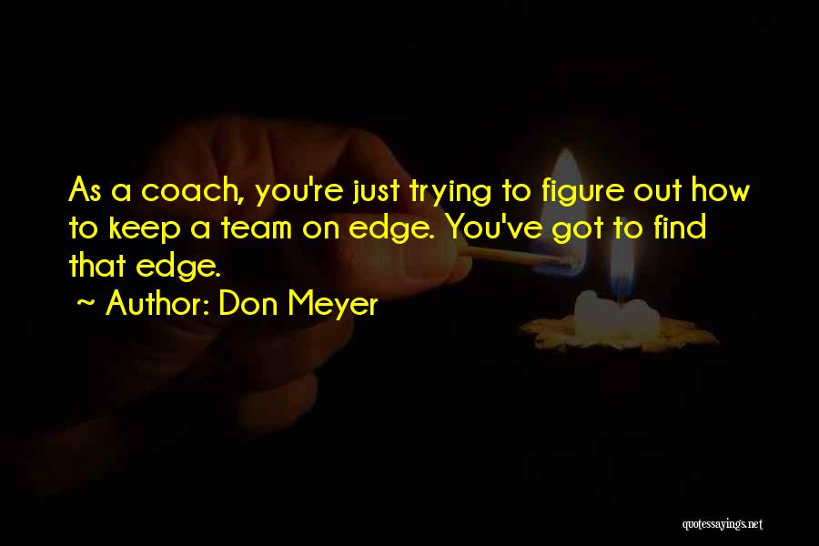 Coach K Basketball Quotes By Don Meyer