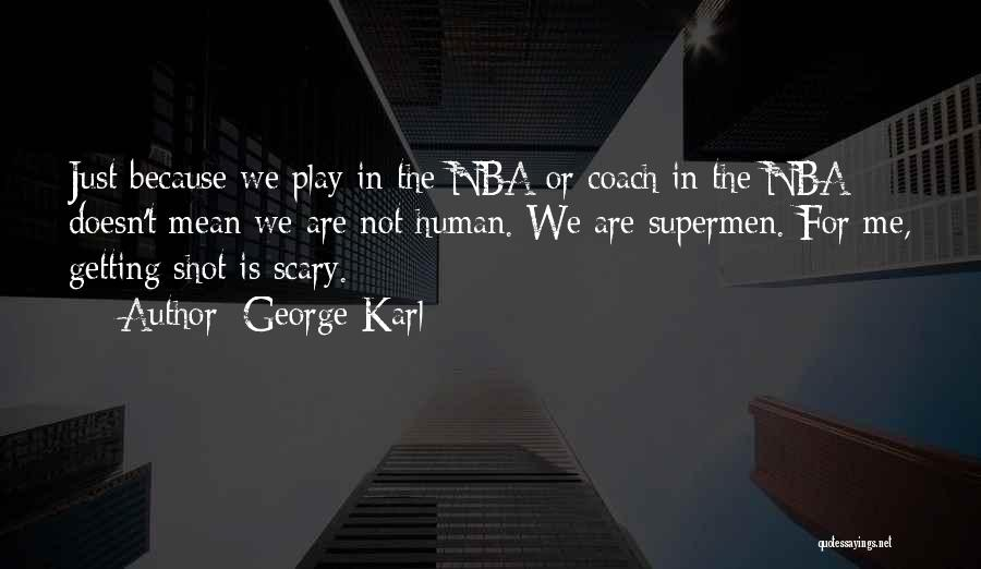 Coach K Basketball Quotes By George Karl